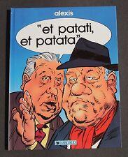 ALEXIS. Et patati et patata. Dargaud 1985. EO état neuf