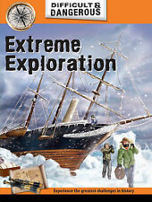Difficult and Dangerous: Extreme Exploration Malam, John Very Good Book