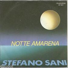 """STEFANO SANI - Notte amarena - VINYL 7"""" 45 LP 1984 USATO ECCELLENTI CONDIZIONI"""