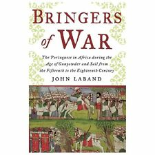 Bringers of War: The Portugese in Africa during the Age of Gunpowder & Sail from