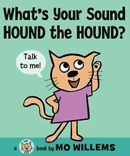 What's Your Sound Hound the Hound-NEW hardcover Mo Willems book