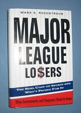 *  MAJOR LEAGUE LOSERS - THE REAL COST OF SPORTS  *   1st ed  -  ex cond