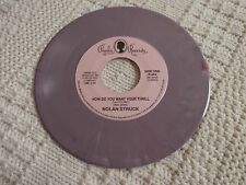 NOLAN STRUCK/KING EDWARD HOW DO YOU WANT YOUR THRILL/YOU GOT SOMETHING PAULA 462