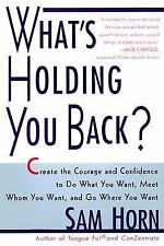 What's Holding You Back?: 30 Days to Having the Courage and Confidence to Do Wha