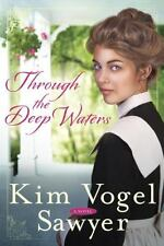 Through the Deep Waters : A Novel by Kim Vogel Sawyer (2014, Paperback)