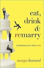 Eat, Drink and Remarry: Confessions of a Serial Wife-ExLibrary