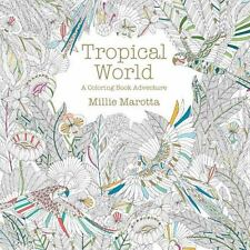 Tropical World: A Coloring Book Adventure (A Millie Marotta Adult Coloring...