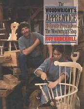 The Woodwright's Apprentice : Twenty Favorite Projects from the Woodwright's...