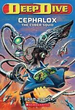 Deep Dive #1: Cephalox the Cyber Squid 1 by Adam Blade (2013, Paperback)