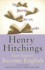 The Secret Life of Words: How English Became English, Henry Hitchings, Paperback