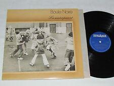 BOULE NOIRE Les Annees Passent LP Magique Records VG/VG Georges Thurston Disco