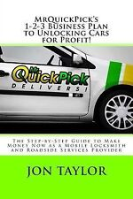 MrQuickPick's 1-2-3 Business Plan to Unlocking Cars for Profit! : The...
