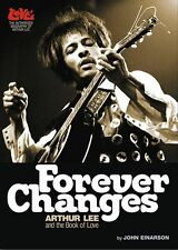 JOHN EINARSON - FOREVER CHANGES: ARTHUR LEE AND THE BOOK OF LOVE
