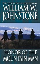 Honor Of The Mountain Man (The Last Mountain Man) by Johnstone, William W.
