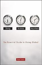 Doing Business Anywhere: The Essential Guide to Going Global, Travis, Tom, Good