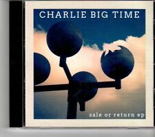 (FM174) Charlie Big Time, Sale Or Return EP - 2013 CD