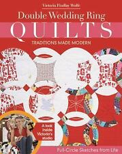 Double Wedding Ring Quilts Traditions Made Modern Full-Circle Sketches from Life