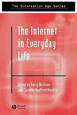 The Internet in Everyday Life (The Information Age)