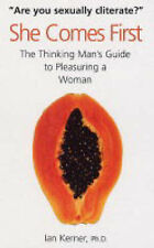 She Comes First: The Thinking Man's Guide to Pleasuring a Woman - 9780285637221