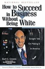 How to Succeed in Business Without Being White: Straight Talk on Making It in Am