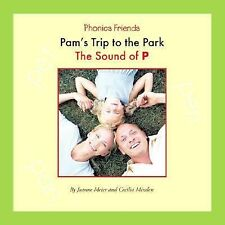 Pam's Trip To The Park: The Sound Of P (Phonics Friends)