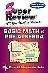 Super Reviews Study Guides: Basic Math and Pre-Algebra by Research and...
