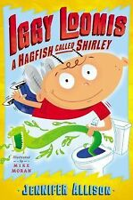 Iggy Loomis, a Hagfish Called Shirley by Jennifer Allison (2014, Hardcover)