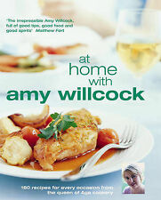 At Home With Amy Willcock: 150 recipes for every occasion from the queen of Aga