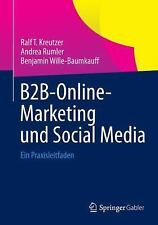B2B-Online-Marketing und Social Media : Ein Praxisleitfaden by Andrea Rumler,...