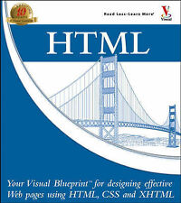 HTML: Your Visual Blueprint for Designing Web Pages with HTML, CSS, and XHTML, R
