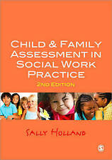 Child and Family Assessment in Social Work Practice by Sally Holland...