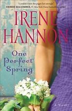 One Perfect Spring : A Novel by Irene Hannon (2014, Paperback)