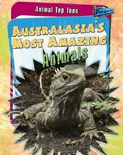 Australasia's Most Amazing Animals (Animal Top Tens)