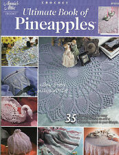 """""""ULTIMATE BOOK OF PINEAPPLES""""~Annie's CROCHET BOOK~35 Great Designs~SEE PICTURES"""