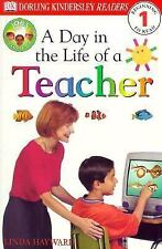 DK Readers Ser.: A Day in the Life of a Teacher, Level 1 by Linda Hayward and...