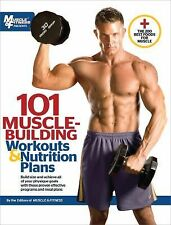 101 Workouts: 101 Muscle Building Workouts and Nutrition Plans (2011, Paperback)