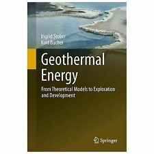 Geothermal Energy : From Theoretical Models to Exploration and Development by...