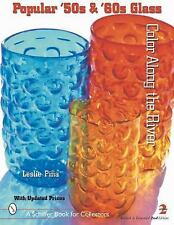 Popular '50s & '60s Glass: Color Along the River (Schiffer Book for Collectors)