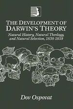 The Development of Darwin's Theory : Natural History, Natural Theology, and...