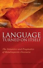 Language Turned on Itself: The Semantics and Pragmatics of Metalinguistic Discou