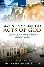 Making a Market for Acts of God: The Practice of Risk Trading in the Global Rein