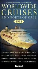 Worldwide Cruises and Ports of Call 1998: Straight Talk About the World's Most P