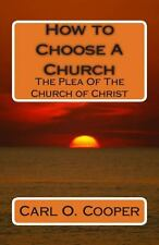 How to Choose A Church: The Plea Of The Church of Christ