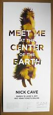 NICK CAVE, MEET ME AT THE CENTER OF THE EARTH, POSTER 2011 SAM $39
