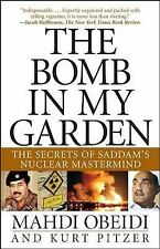 The Bomb in My Garden: The Secrets of Saddam's Nuclear Mastermind Obeidi, Mahdi