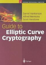 Guide to Elliptic Curve Cryptography by Scott Vanstone, Alfred J. Menezes and...