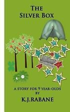 The Silver Box : A Story for Nine-Year-olds by K. Rabane (2014, Paperback)