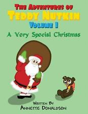 The Adventures of Teddy Nutkin : (Volume 1) by Annette Donaldson (2013,...