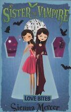 Love Bites. Sienna Mercer (My Sister the Vampire)