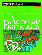 Across the Barricades: Play (Oxford Playscripts)